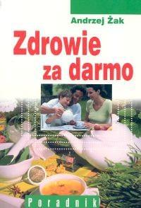 Okładka książki Zdrowie za darmo. Poradnik