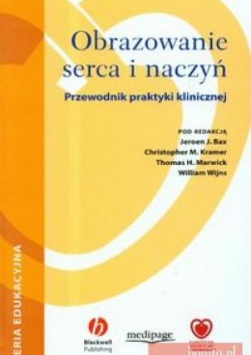 Okładka książki Obrazowanie serca i naczyń. Przewodnik praktyki klinicznej + płyta CD