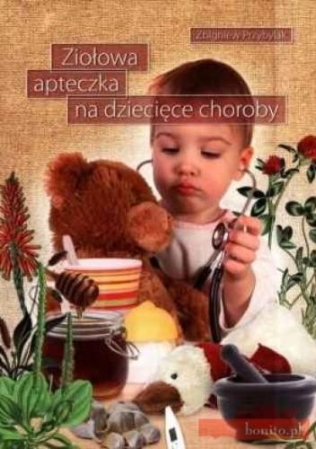 Okładka książki Ziołowa apteczka na dziecięce choroby