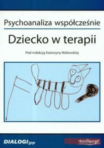 Okładka książki Psychoanaliza współcześnie. Dziecko w terapii