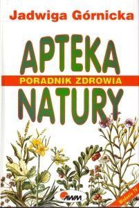 Okładka książki Apteka natury. Poradnik zdrowia - Jadwiga Górnicka