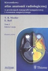 Okładka książki Kieszonkowy atlas anatomii radiologicznej w przekrojach TK i MR. Tom 1. Głowa i szyja