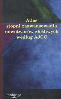 Okładka książki Atlas Stopni Zaawansowania Nowotworów Złośliwych Według Ajcc