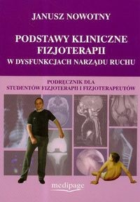 Okładka książki Podstawy kliniczne fizjoterapii w dysfunkcjach narządu ruchu