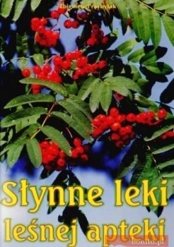 Okładka książki Słynne leki leśnej apteki