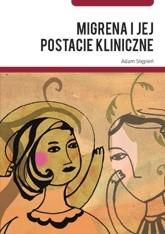 Okładka książki Migrena i jej postacie kliniczne