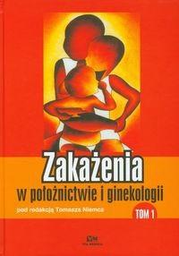 Okładka książki Zakażenia w położnictwie i ginekologii tom 1