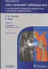 Okładka książki Kieszonkowy atlas anatomii radiologicznej w przekrojach TK i MR. Tom 3. Kręgosłup, kończyny i stawy