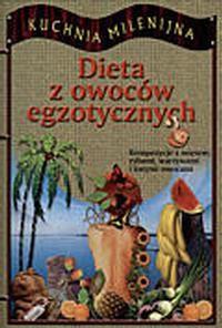 Okładka książki Dieta z owoców egzotycznych
