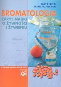 Okładka książki Bromatologia. zarys nauki o żywności i żywieniu