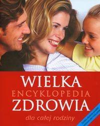 Okładka książki Wielka encyklopedia zdrowia dla całej rodziny - Lipscombe Susan (red.)