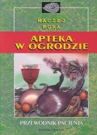 Okładka książki Apteka w ogrodzie. Przewodnik pacjenta