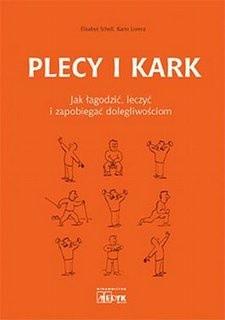 Okładka książki Plecy i kark jak łagodzić leczyć i zapobiegać dolegliwościom