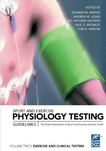 Okładka książki Sport and Exercise Physiology Testing Guidelines: The British Association of Sport and Exercise Sciences Guide, vol 2