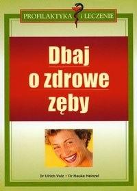 Okładka książki Dbaj o zdrowe zęby - Volz Ulrich, Heinzel Hauke
