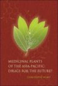 Okładka książki Medicinal Plants of the Asia-Pacific Drugs for the Futurea