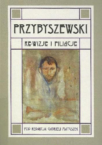 Okładka książki Przybyszewski. Re-wizje i filiacje