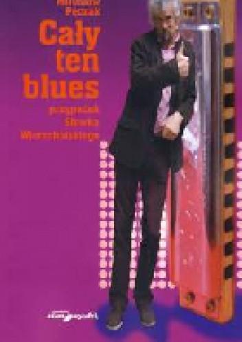 Okładka książki Cały ten blues. Przypadek Sławka Wierzcholskiego