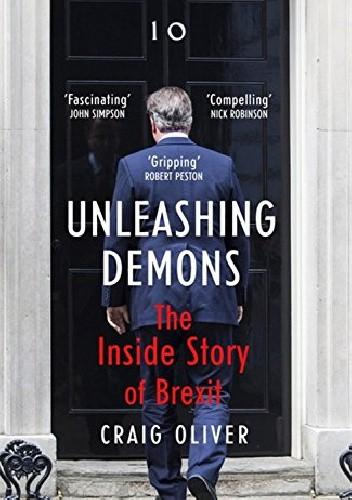 Okładka książki Unleashing Demons: The Inside Story of Brexit