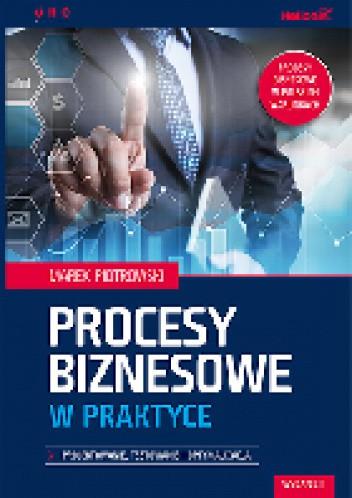 Okładka książki Procesy biznesowe w praktyce. Projektowanie, testowanie i optymalizacja. Wydanie II