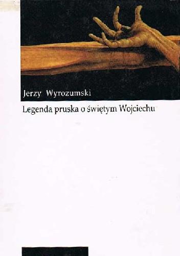 Okładka książki Legenda pruska o Świętym Wojciechu