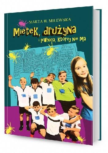 Okładka książki Mietek, drużyna i piwnica, której nie ma