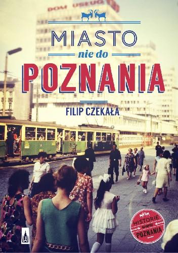 Okładka książki Miasto nie do Poznania