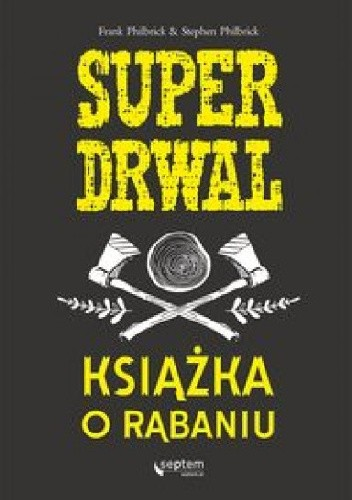 Okładka książki Superdrwal. Książka o rąbaniu