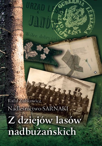 Okładka książki Nadleśnictwo Sarnaki. Z dziejów lasów nadbużańskich