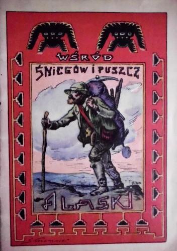 Okładka książki Wśród śniegów i puszcz Alaski