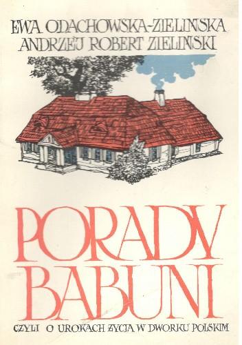 Okładka książki Porady babuni czyli o urokach życia w dworku polskim