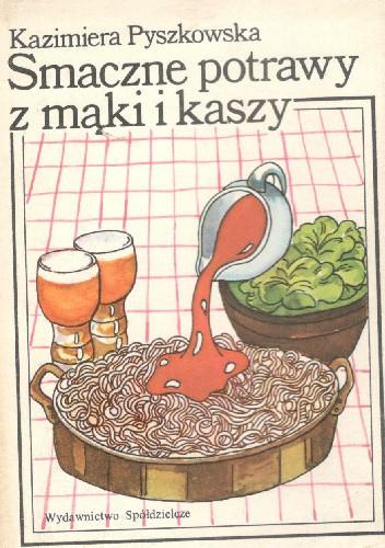 Okładka książki Smaczne potrawy z mąki i kaszy