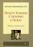 Święty Tomasz z Akwinu o Bogu