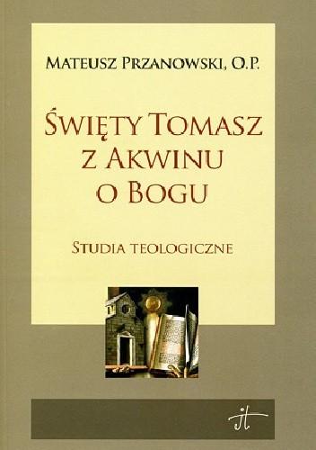 Okładka książki Święty Tomasz z Akwinu o Bogu
