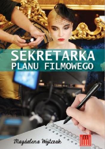 Okładka książki Sekretarka planu filmowego