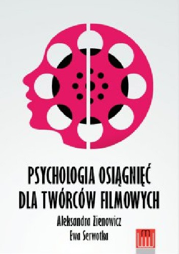 Okładka książki Psychologia osiągnięć dla twórców filmowych