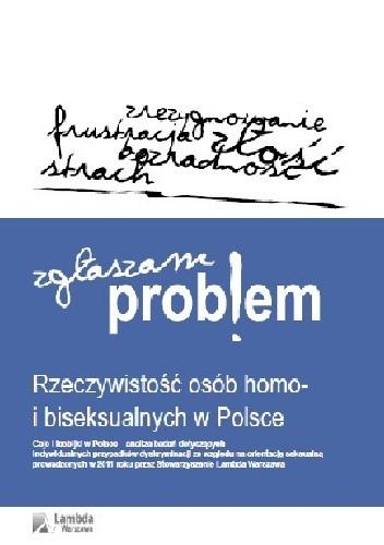 Okładka książki Zgłaszam problem. Rzeczywistość osób homo- i biseksualnych w Polsce. Geje i lesbijki w Polsce – analiza badań dotyczących indywidualnych przypadków dyskryminacji ze względu na orientację seksualną prowadzonych w 2011 przez Stowarzyszenie Lambda Warszawa