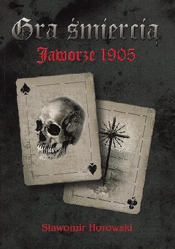 Okładka książki Gra śmiercią - Jaworze 1905