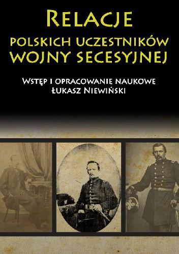 Okładka książki Relacje polskich uczestników wojny secesyjnej