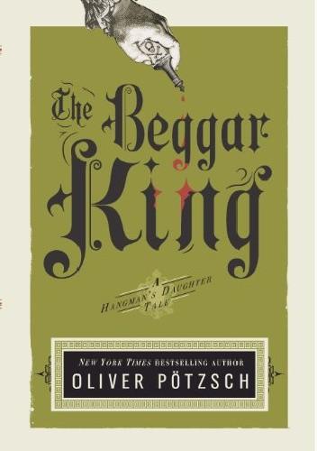 Okładka książki The Beggar King (A Hangman´s Daughter Tale Book 3)
