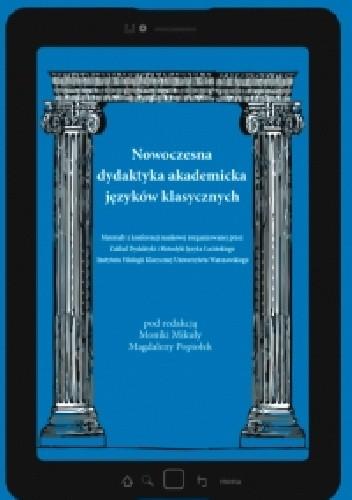 Okładka książki Nowoczesna dydaktyka akademicka języków klasycznych