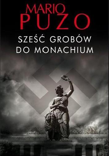 Okładka książki Sześć grobów do Monachium