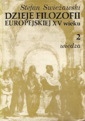Okładka książki Dzieje filozofii europejskiej w XV wieku, tom 2: Wiedza