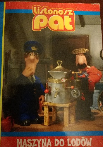 Okładka książki Listonosz Pat. Maszyna do lodów