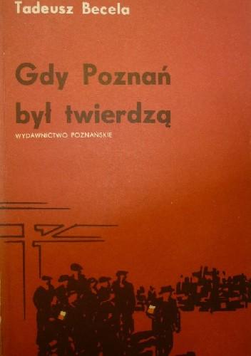 Okładka książki Gdy Poznań był twierdzą