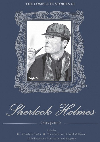 Okładka książki The Complete Stories of Sherlock Holmes