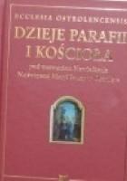 Ecclesia Ostrolencensis. Dzieje parafii i kościoła pod wezwaniem Nawiedzenia Najświętszej Maryi Panny w Ostrołęce