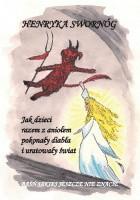 Jak dzieci razem z aniołem pokonały diabła i uratowały świat. Baśń jakiej jeszcze nie znacie