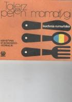 Talerz pełen mamałygi .Kuchnia rumuńska