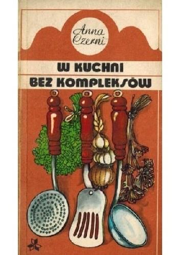 Okładka książki W kuchni bez kompleksów